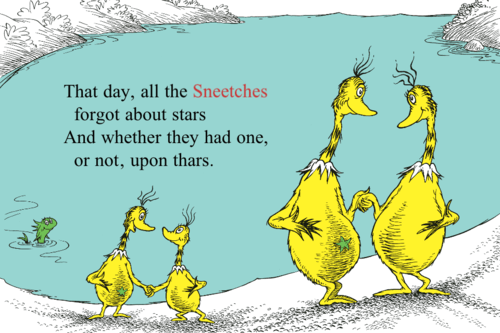 The Sneetches... I hope you can figure out the meaning of the stars.