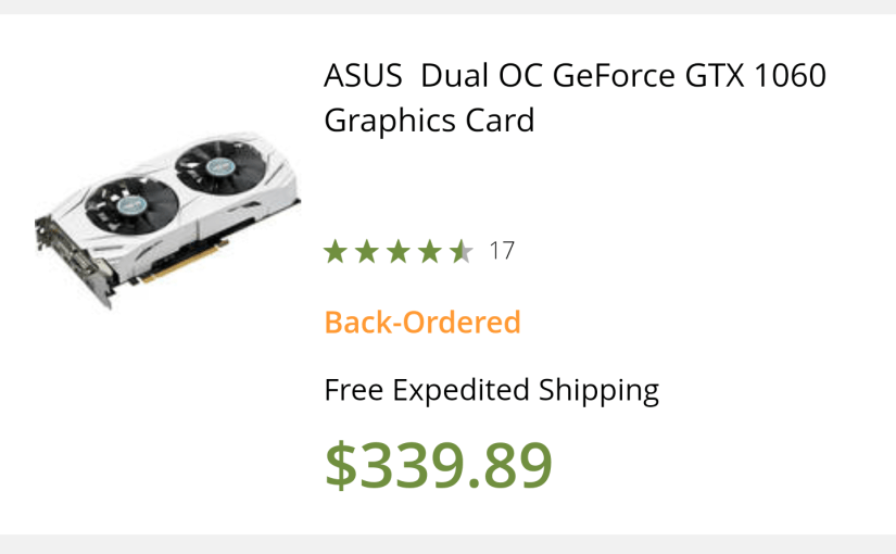Graphics Cards are Back-ordered… <em>All of them</em>…