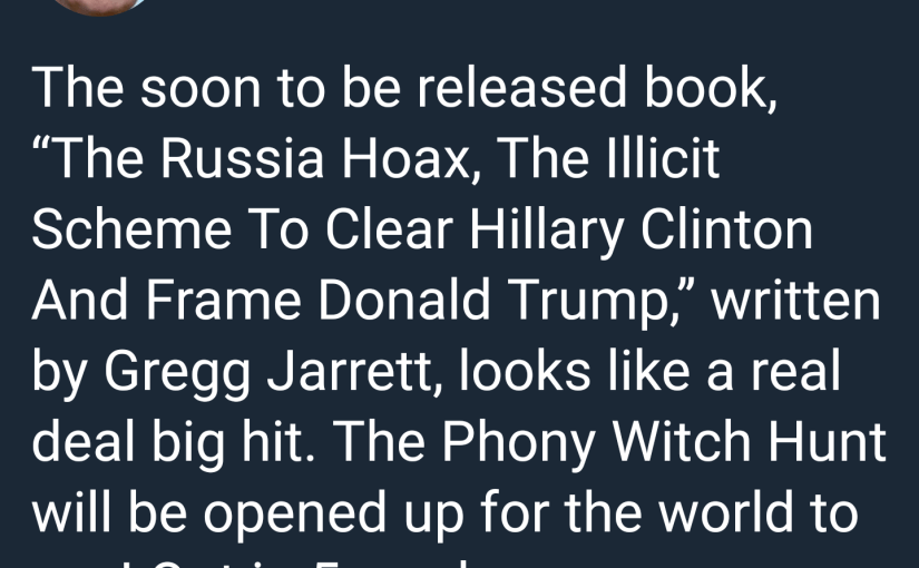 The President's Book Club – <em>The Russia Hoax: The Illicit Scheme to Clear Hillary Clinton and Frame Donald Trump</em>
