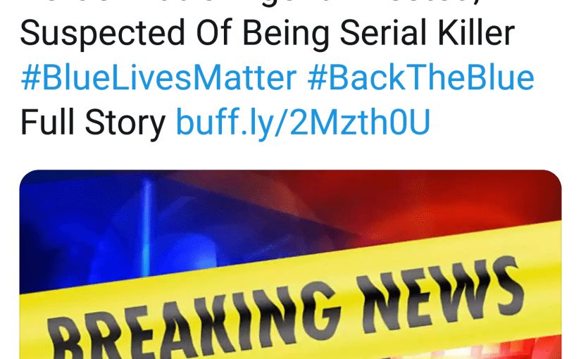 Blue Lives Matter! Even the Serial Killing Ones Apparently!