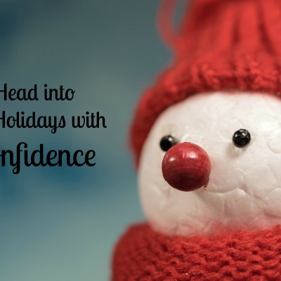 Face the Holiday Hustle and Bustle with Confidence
