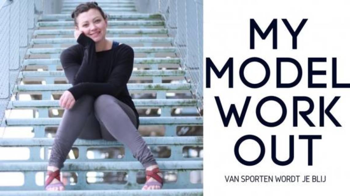 mymodelworkout - Van sporten wordt je blij! | Review MyModelWorkout