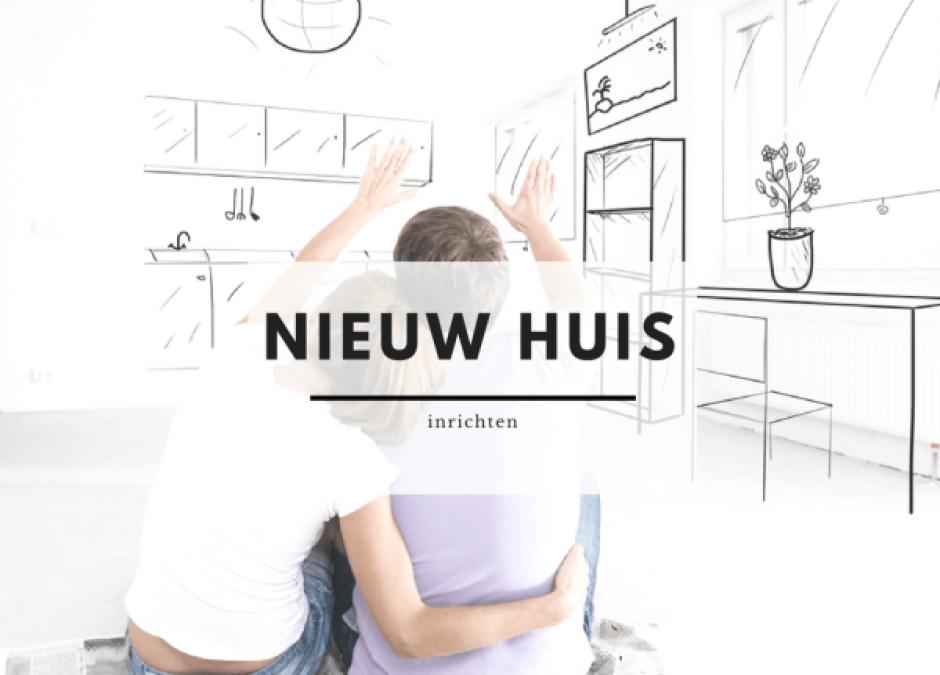 een nieuw huis - Je hebt een nieuw huis | tijd om in te richten!?