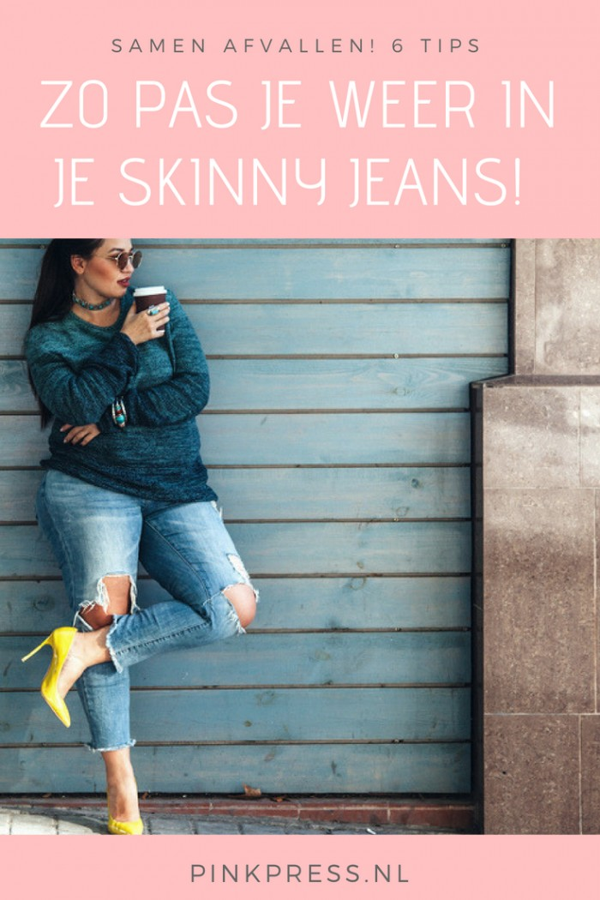 Skinny jeans zo pas jij weer in je skinny jeans afvallen - Met deze 7 tips pas jij zo weer in je favo skinny jeans!