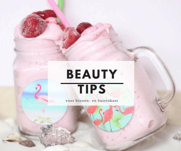 beautytips - De leukste en lekkerste beauty tips voor de zomer