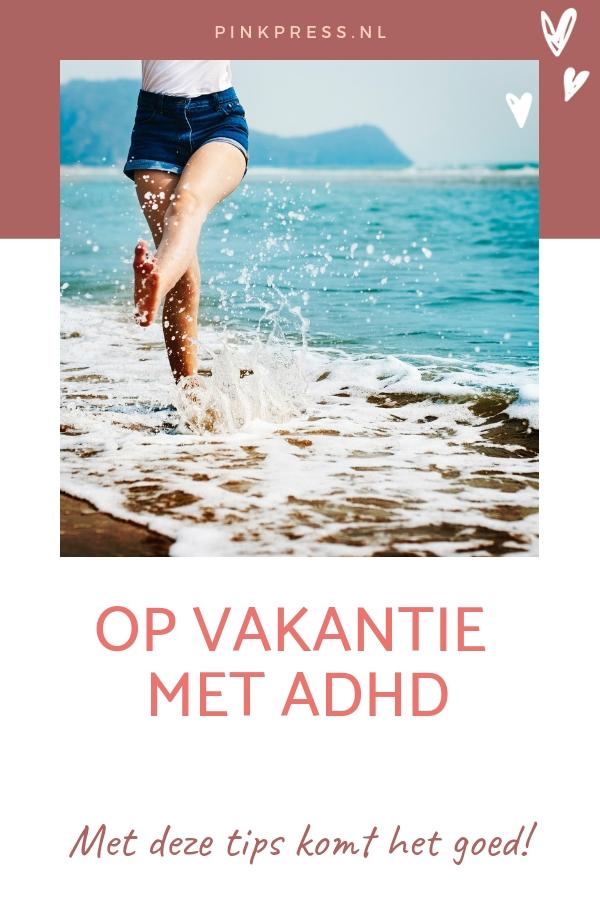ADHD - Zo ga je met ADHD lekker op vakantie!