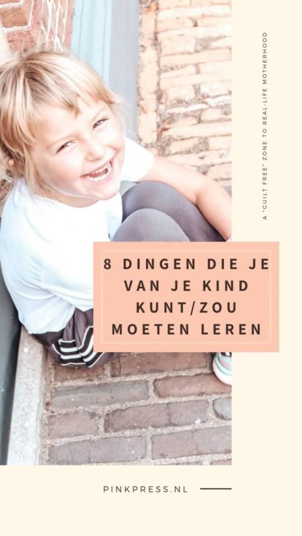 8 dingen die je van je kind kunt zou moeten leren - 8 dingen die je van je kind kunt/zou moeten leren