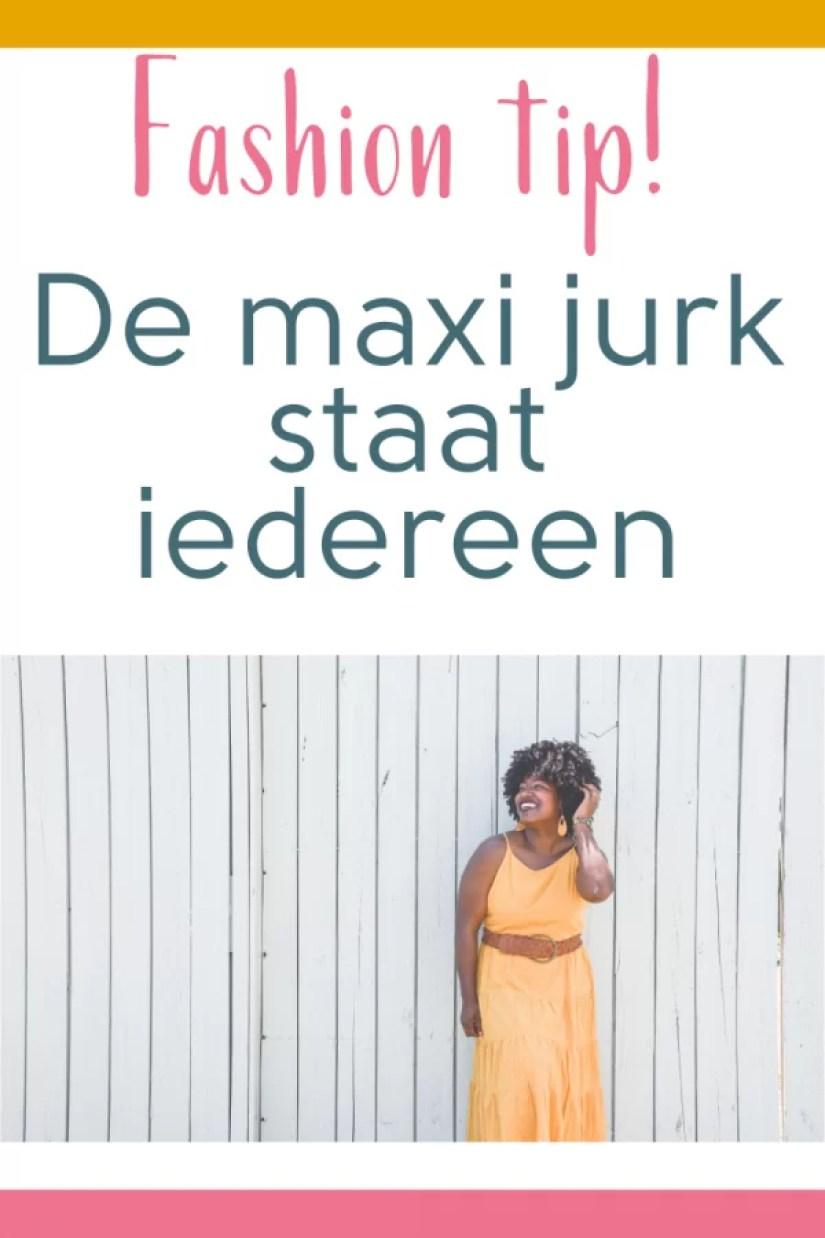 fashion tip: de maxi jurk staat iedereen