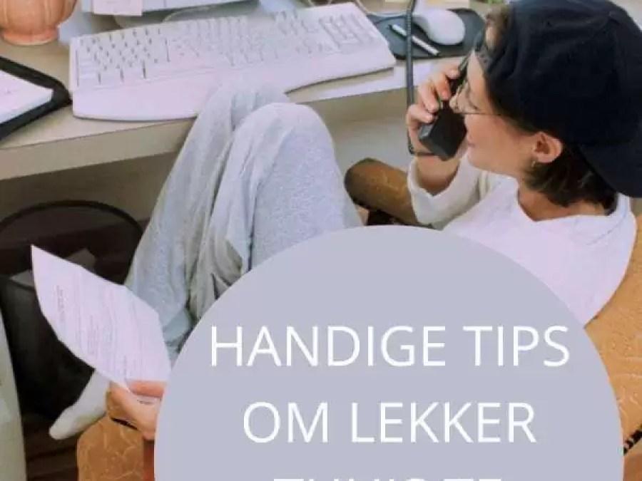 Handige tips om lekker thuis te werken