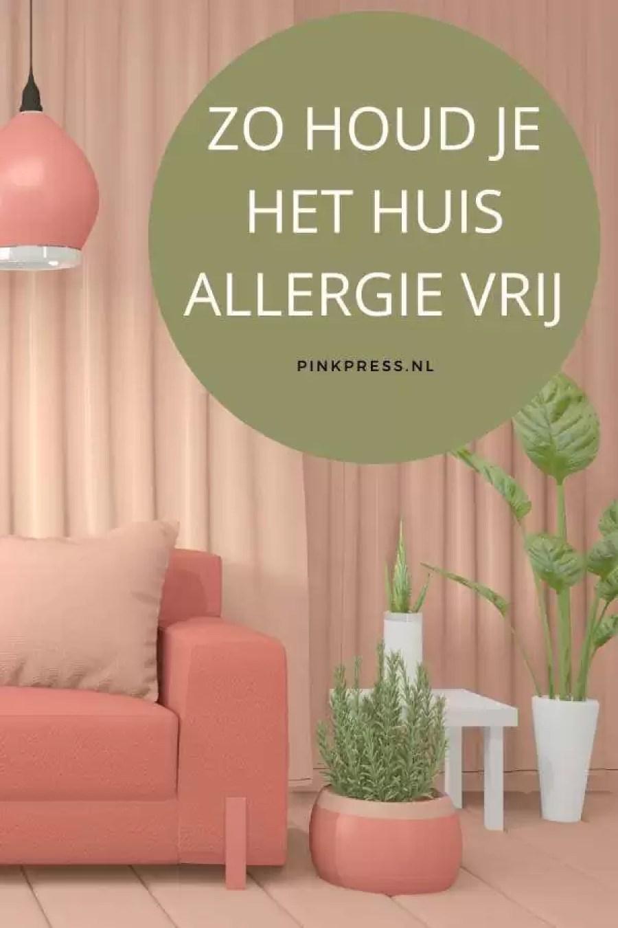 zo houd je het huis allergie vrij