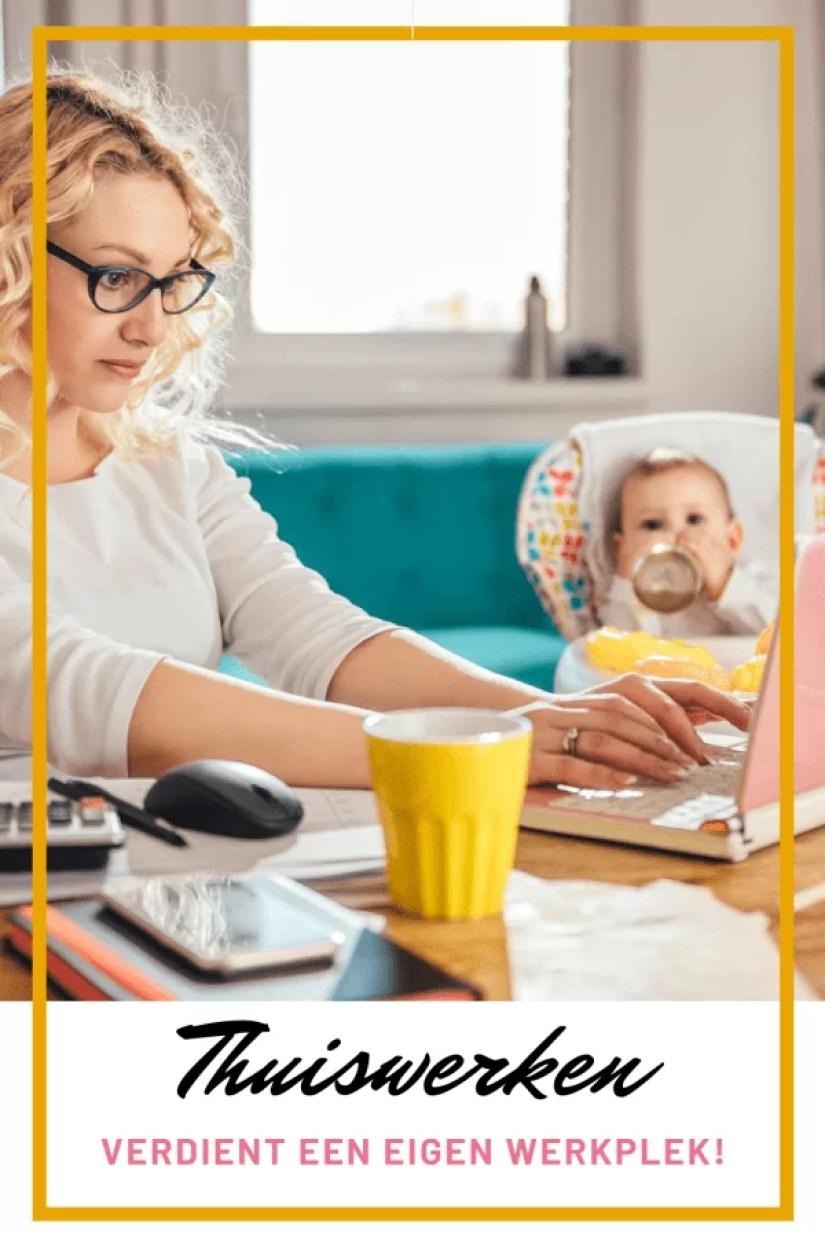 Thuiswerken doe je op je eigen werkplek!