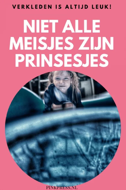 Niet alle meisjes zijn prinsesjes!
