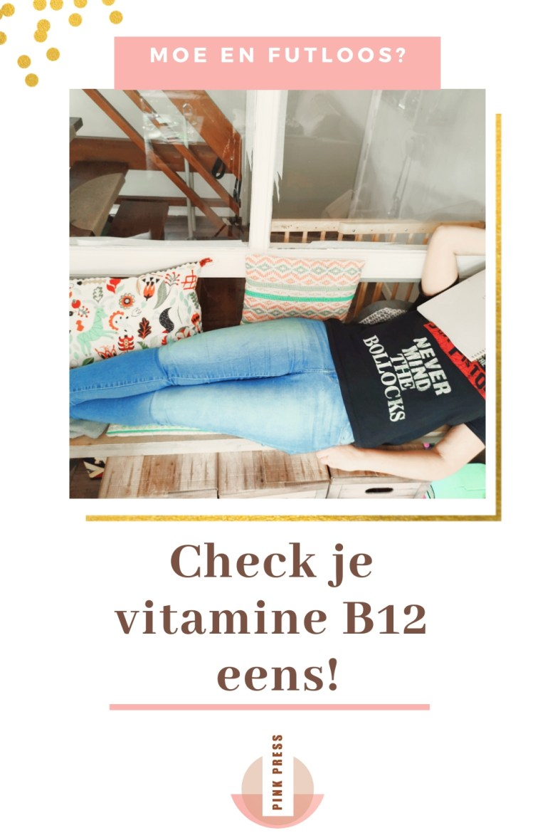 Moe en futloos - check je vitamine b12