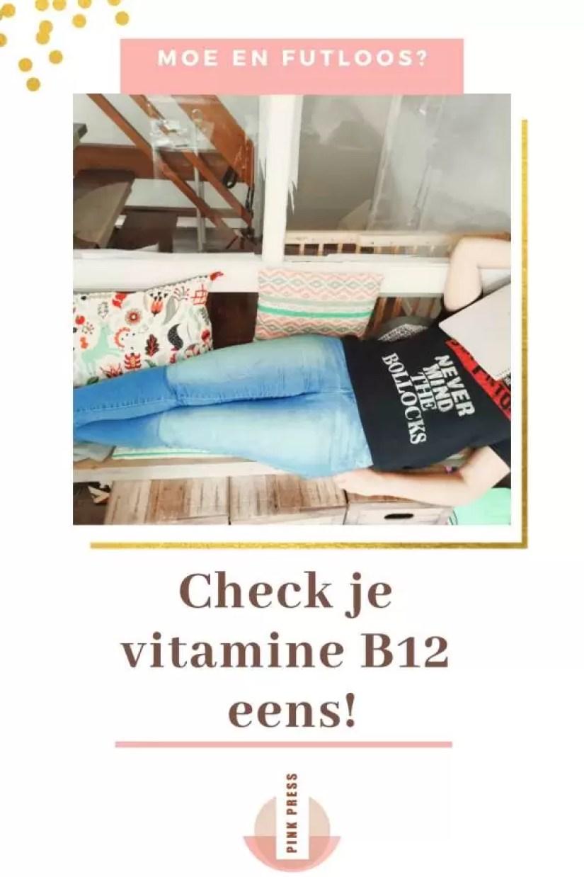 Moe en futloos - check je vitamine b12