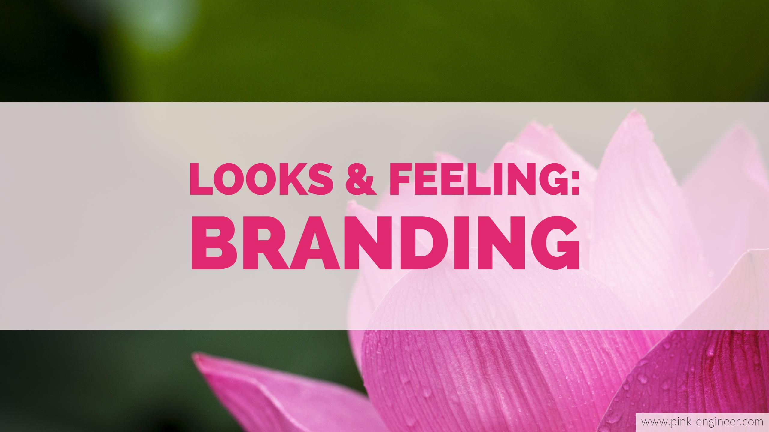 Looks & Feeling: Branding