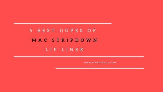 Five Best Dupes of MAC Stripdown Lip Liner