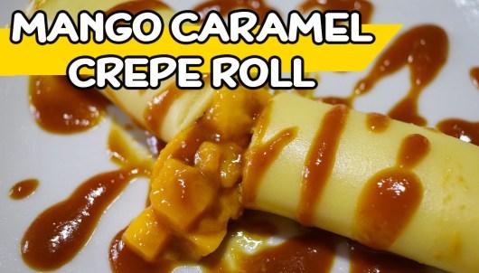 Mango Caramel Crepe Roll Recipe