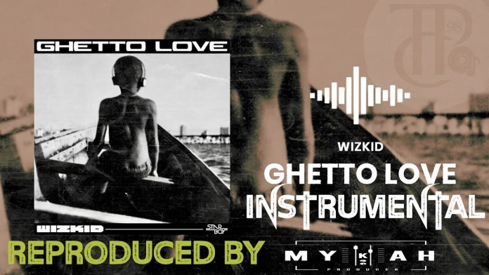 Wizkid - Ghetto Love Instrumental Remake Prod by Mykah