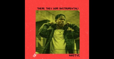Nasty C - There They Go (Instrumental) Mp3 Download