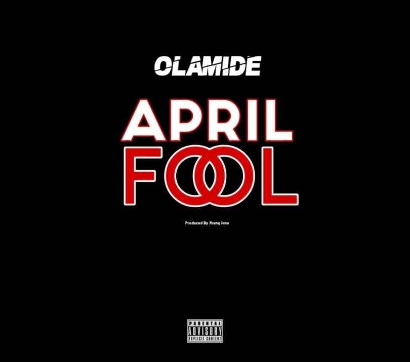 Olamide - April Fool (Mp3 Download)