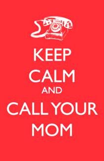 Keep_Calm_and_Call_Your_Mom_PintandoUnaMama