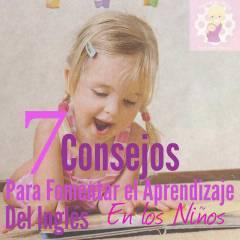 7 Consejos para Fomentar el Inglés en Niños