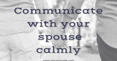 Communicate with your spouse calmly