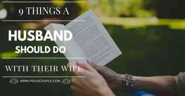 9 THINGS A HUSBAND SHOULD DO WITH THEIR WIFE