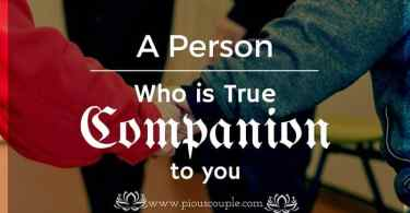a person who is true companion to you