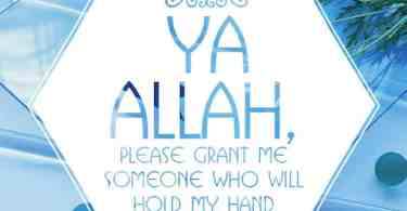 someone who will hold my hand in JANNAH.