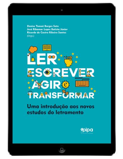 Ler, escrever, agir e transformar: uma introdução aos novos estudos do letramento