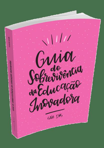 Guia de Sobrevivência da Educação Inovadora