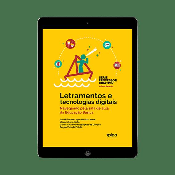 Letramentos e tecnologias digitais: navegando pela sala de aula da educação básica