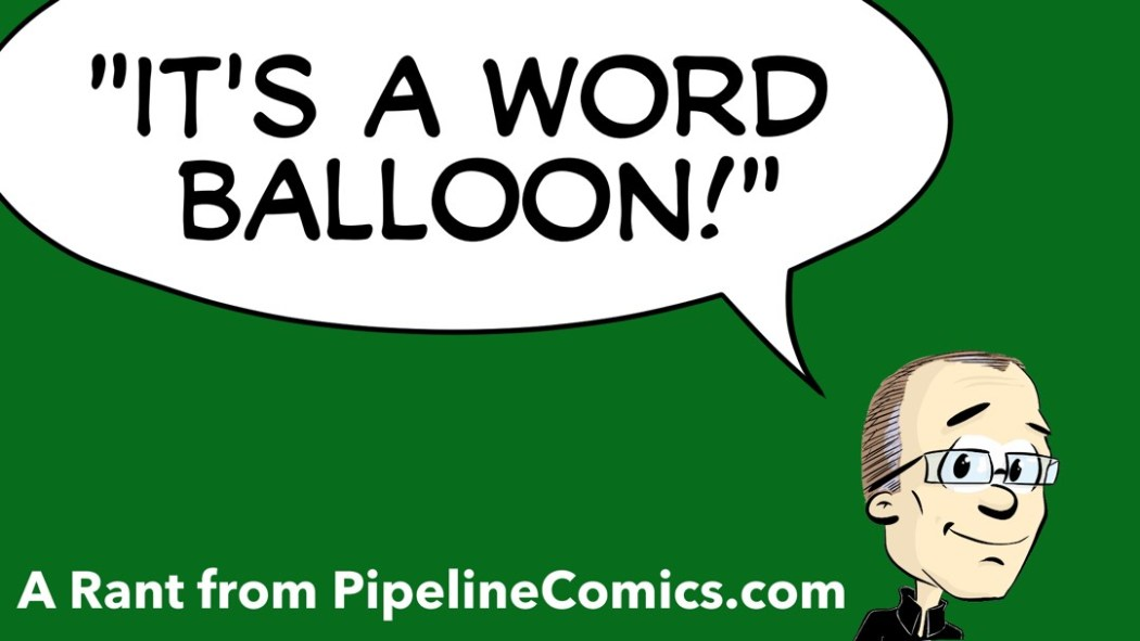 A rant on word balloons not being word bubbles