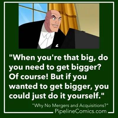 Lex Luthor thinks you should get bigger.