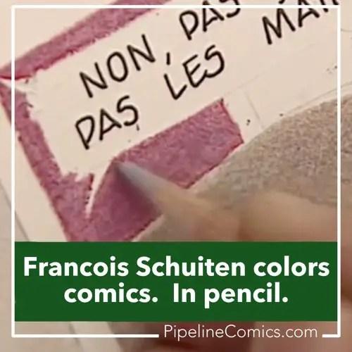 Francois Schuiten colors comics. In Pencil.