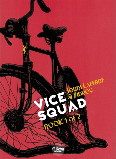 Vice Squad v1 by Zidrou and Jordi Lafebre cover