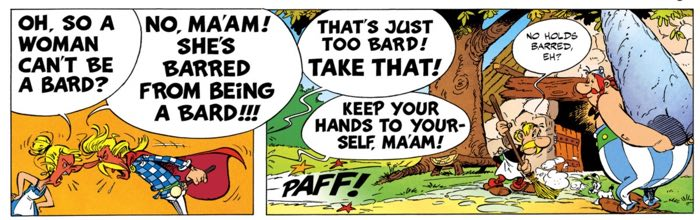 The bard Cacofonix thinks women should be barred in Asterix and the Secret Weapon