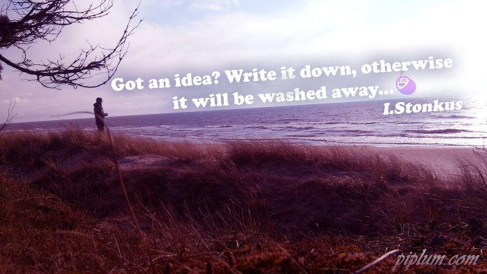Got-an-idea-Write-it-down-otherwise-it-will-be-washed-away-motivational-quote