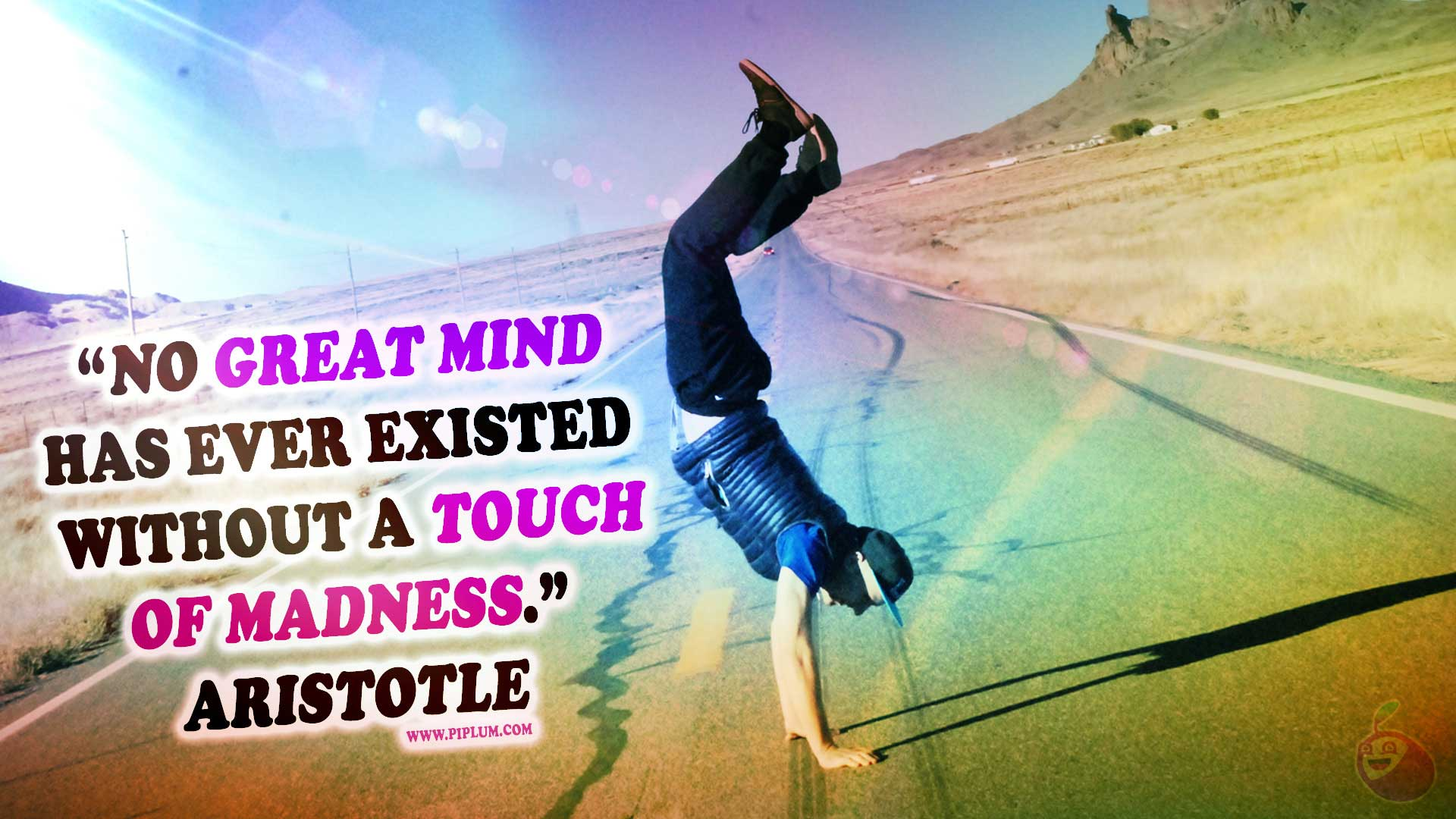 Moivational Quote. A-touch-of-madness
