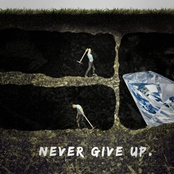 Never give up. Motivational Quote. Man not giving up on his dreams. Digging diamond.