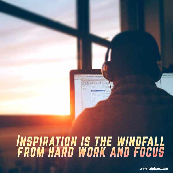 Inspiration-is-the-windfall-from-hard-work-and-focus-inspirational-quote