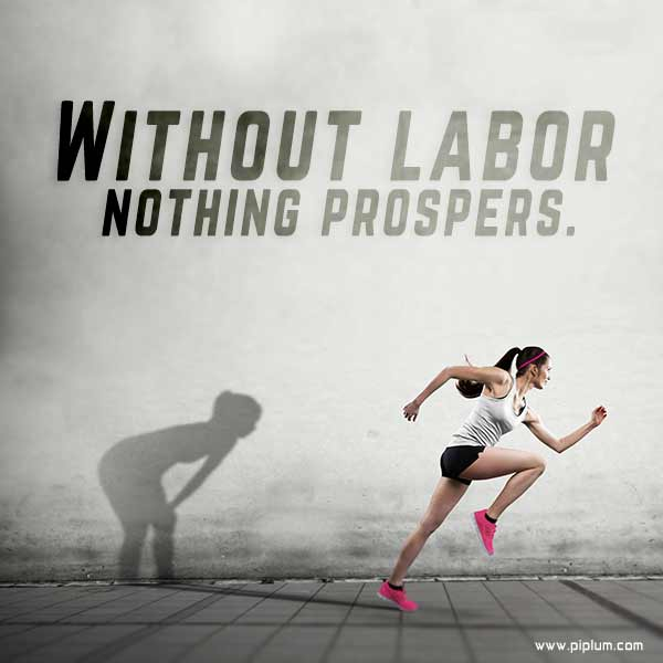 Without-labor-nothing-prospers-Hard-work-pays-off-the-quote