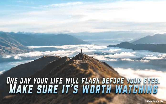 Make-some-changes-in-your-life-if-you-want-it-to-be-worth-watching-quote