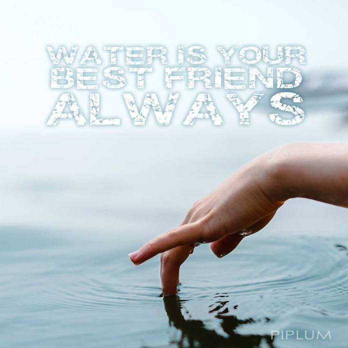 Water-is-your-best-friend-always-Water-Quote-inspirational-words