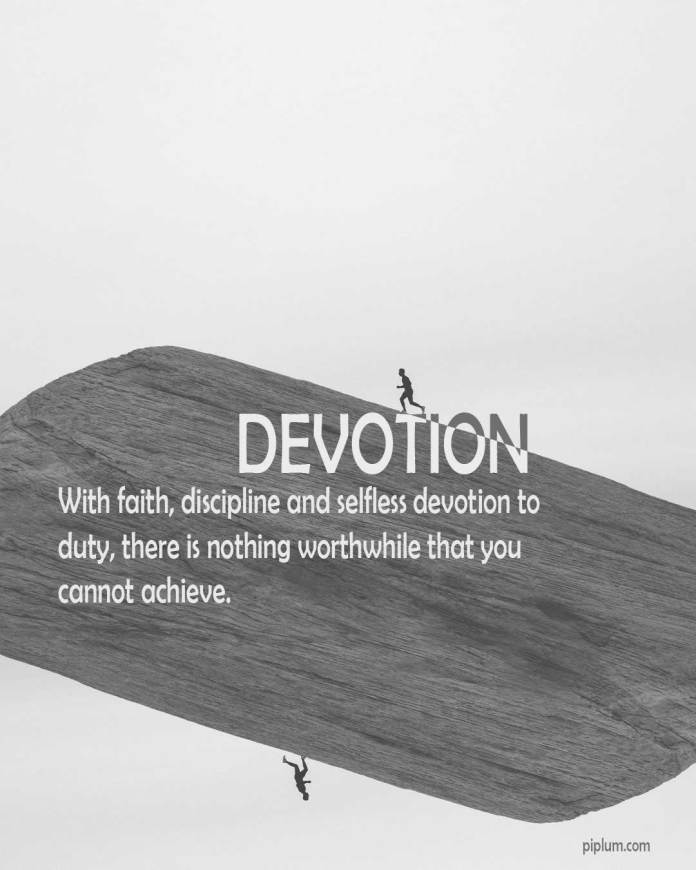 Devotion-Quote-With-faith-discipline-and-selfless-devotion-to-duty-there-is-nothing-worthwhile-that-you-cannot-achieve
