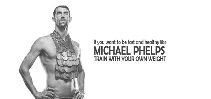 If-you-want-to-be-fast-and-healthy-like-michael-phelps-Train-with-your-own-weight-exercises-no-equipment