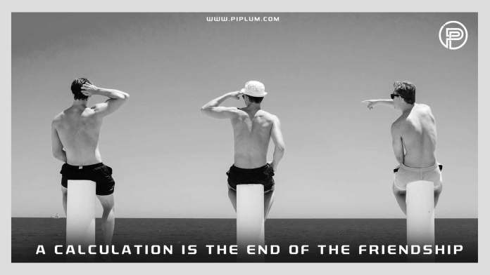 A-calculation-is-the-end-of-the-friendship.-Inspirational-quote-about-friends