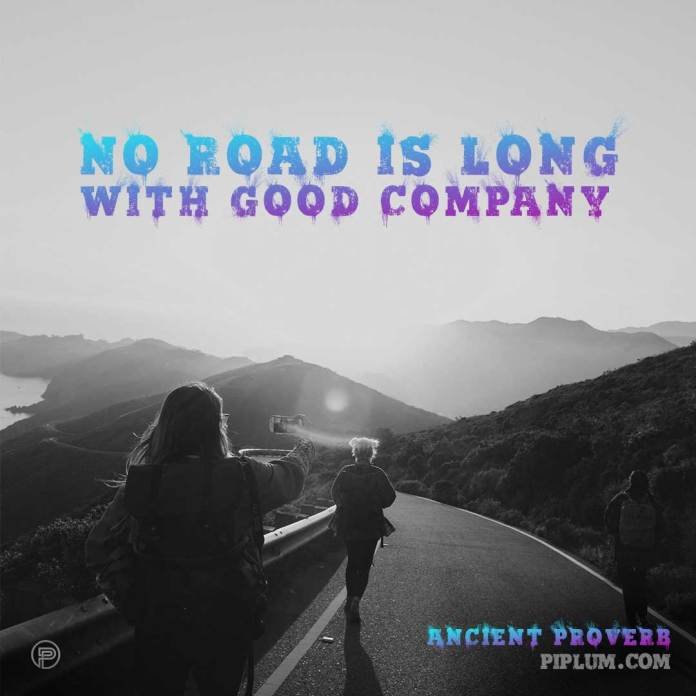 No-road-is-long-with-good-company-best-friends-quote