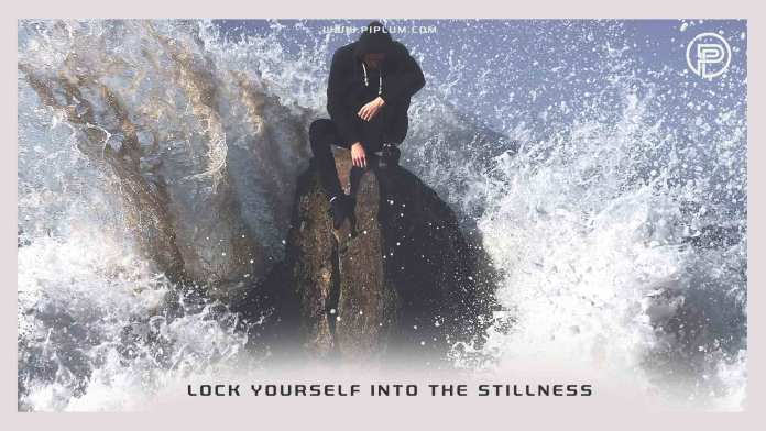 Lock-yourself-into-the-stillness-Inspirational-recession-quote